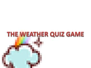 THE WEATHER QUIZ GAME
