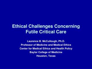 Ethical Challenges Concerning Futile Critical Care