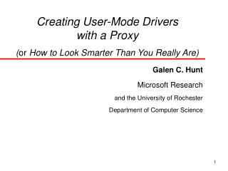Creating User-Mode Drivers  with a Proxy ( or  How to Look Smarter Than You Really Are)