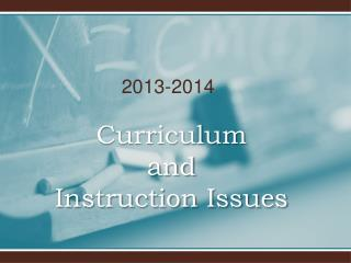 Curriculum  and  Instruction Issues
