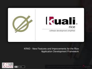 KRAD - New Features and Improvements for the Rice Application Development Framework