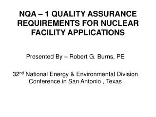 NQA – 1 QUALITY ASSURANCE REQUIREMENTS FOR NUCLEAR FACILITY APPLICATIONS