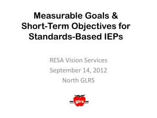Measurable Goals &  Short-Term Objectives for Standards-Based IEPs