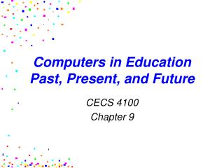 Computers in Education Past, Present, and Future