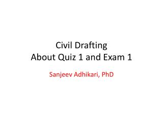 Civil Drafting About Quiz 1 and Exam 1