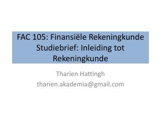 FAC 105:  Finansi ële Rekeningkunde Studiebrief :  Inleiding  tot  Rekeningkunde
