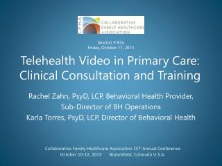 Telehealth  Video in Primary Care: Clinical Consultation and Training