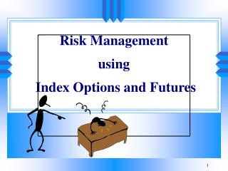 Risk Management using  Index Options and Futures