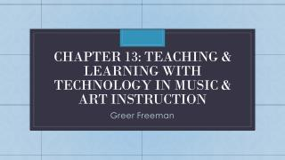 Chapter 13: teaching & learning with technology in music & art instruction