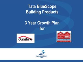 Tata BlueScope  Building Products 3 Year Growth Plan for