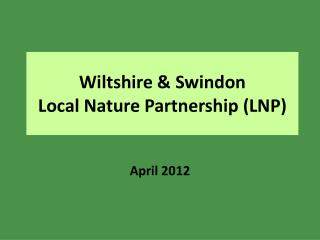 Wiltshire & Swindon  Local Nature Partnership (LNP)