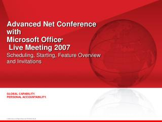 Advanced Net Conference with  Microsoft Office ®  Live Meeting 2007