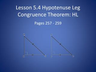 Lesson  5.4 Hypotenuse Leg Congruence Theorem: HL
