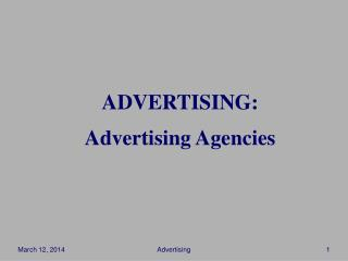 ADVERTISING: Advertising Agencies