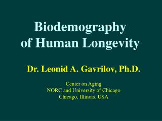 Biodemography  of Human Longevity