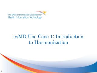 esMD Use Case 1: Introduction to Harmonization