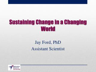 Sustaining Change in a Changing World