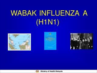 WABAK INFLUENZA  A (H1N1)