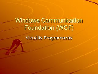 Windows  Communication Foundation ( WCF )
