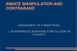 INMATE MANIPULATION AND CONTRABAND