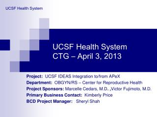 UCSF Health System CTG – April 3, 2013