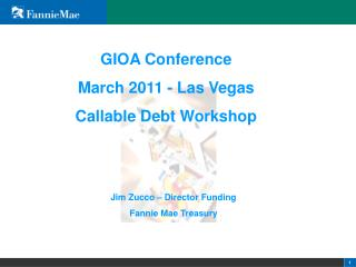GIOA Conference March 2011 - Las Vegas Callable Debt Workshop