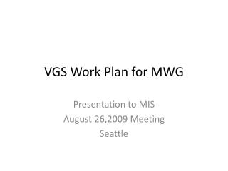 VGS  Work Plan for MWG