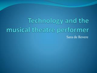 Technology and the musical theatre performer