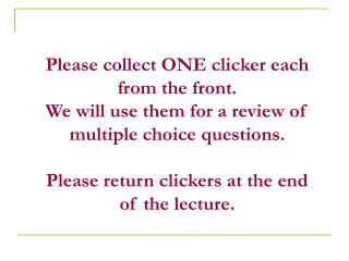 Please collect ONE clicker each from the front.