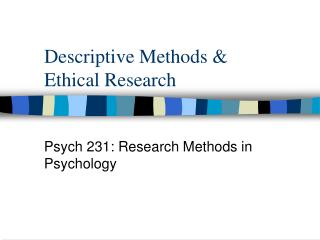 Descriptive Methods &  Ethical Research