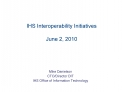 IHS Interoperability Initiatives  June 2, 2010