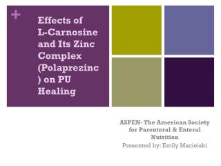 Effects of  L- Carnosine  and Its Zinc Complex ( Polaprezinc ) on PU Healing