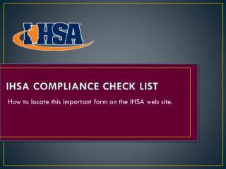 IHSA COMPLIANCE CHECK LIST