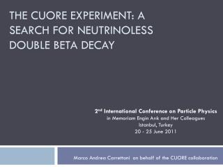 The CUORE EXPERIMENT: A  search for neutrinoless double  beta  decay