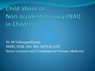 Child abuse or  Non-accidental Injury (NAI)  in Children