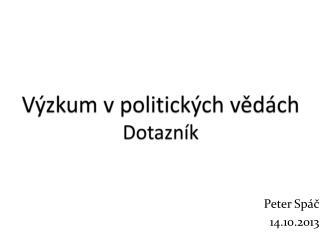 Výzkum v politických vědách Dotazník