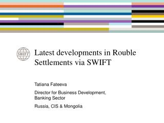 Latest developments in Rouble Settlements via SWIFT