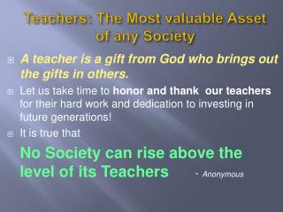 Teachers: The  Most valuable Asset of  any Society