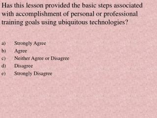 Has this lesson provided a  learning plan based on personal goals or professional  requirements ?