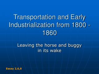 Transportation and Early Industrialization from 1800 - 1860