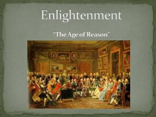 "Enlightenment ""The Age of Reason"""