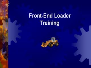 Front-End Loader Training