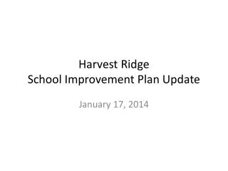 Harvest Ridge  School Improvement Plan Update