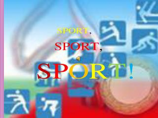 Sport is our life. We go in for sport every day. It helps us to keep fit.
