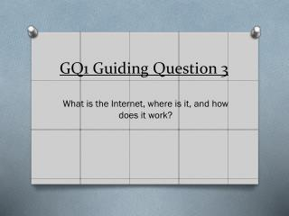GQ1 Guiding Question 3