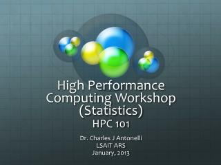 High Performance Computing  Workshop (Statistics) HPC 101