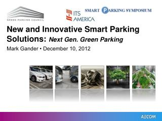 New and Innovative Smart Parking Solutions:  Next Gen. Green Parking
