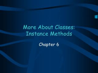 More About Classes: Instance Methods