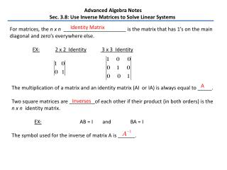 Advanced Algebra Notes Sec. 3.8: Use Inverse Matrices to Solve Linear Systems