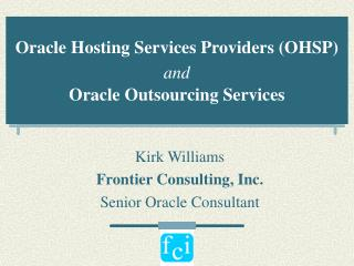 Oracle Hosting Services Providers (OHSP) and Oracle Outsourcing Services